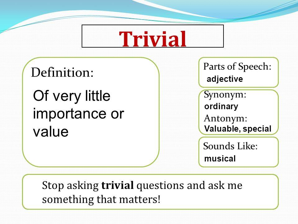 TRIVIAL Learn Trivial Meaning and Etymology