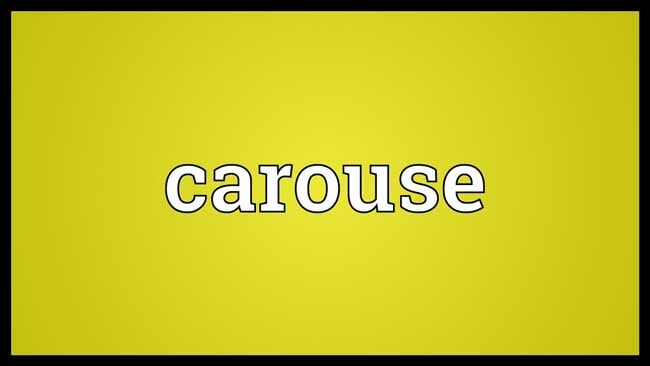 CAROUSE Meaning, CAROUSE Etymology, CAROUSE Synonyms and Antonyms Chatsifieds