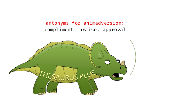 Animadversion definition and meaning Antonyms Chatsifieds